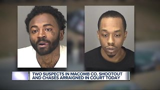 Two suspects in Macomb County shootout an chases arraigned in court