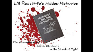 Wil Radcliffe's Hidden Histories - The Adventures of Little Blathemt in the World of Night