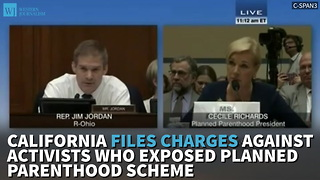 Calif. Files Charges Against Activists Who Exposed Planned Parenthood Scheme - Video