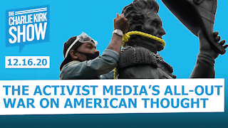 The Charlie Kirk Show - THE ACTIVIST MEDIA'S ALL-OUT WAR ON AMERICAN THOUGHT