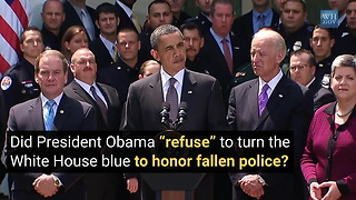 Did President Obama Refuse to Turn the White House Blue to Honor Fallen Police?