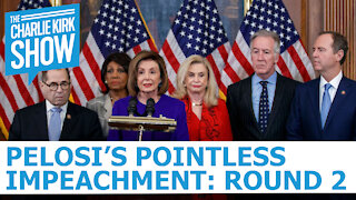The Charlie Kirk Show - Pelosi's Pointless Impeachment: Round 2