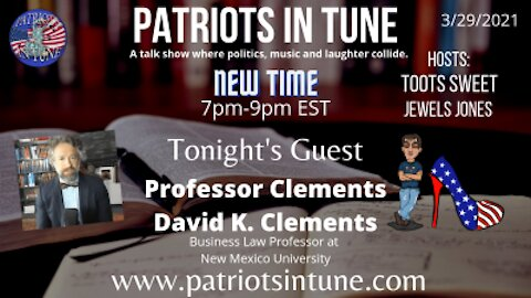 PATRIOTS IN TUNE #334: PROFESSOR DAVID K. CLEMENTS 3-29-21