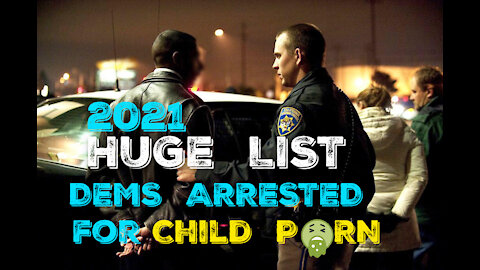 HUGE List of Dems Just Arrested for CH1LD P0RN + KID DIDDLING
