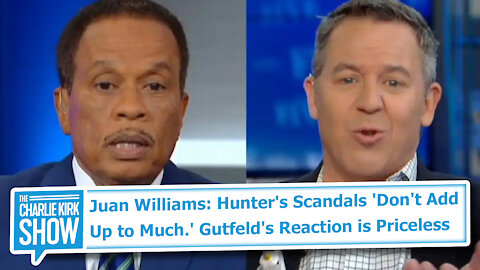Juan Williams: Hunter's Scandals 'Don't Add Up to Much.' Gutfeld's Reaction is Priceless