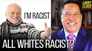Why Do a Lot of White People Dislike White People? | Larry Elder