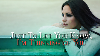 Just To Let You Know, I'm Thinking of You - Video