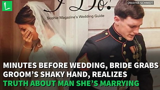 Minutes Before Wedding, Bride Grabs Groom's Shaky Hand, Realizes Truth About Man She's Marrying - Video