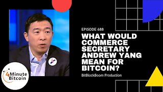 What Would Commerce Secretary Andrew Yang Mean For Bitcoin?