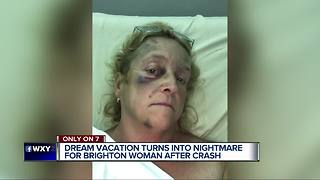 Dream vacation turns into nightmare for Brighton woman after crash