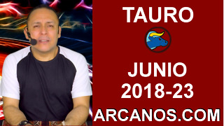 HOROSCOPO TAURO-Semana 2018-23-Del 3 al 9 de junio de 2018-ARCANOS.COM - Video