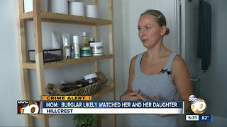Hillcrest mom: Burglar likely watched her and her daughter - Video