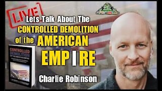 The Evil Plan To Destabilize The World & Build It Back Better With A Reset w/ Charlie Robinson