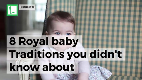 8 Royal Baby Traditions You Didn't Know About