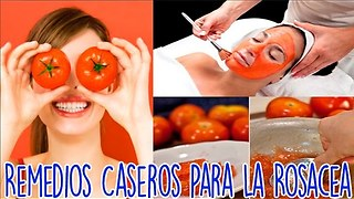 Remedios Caseros Para La Rosacea - Video