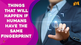 What If Humans Had The Same Fingerprints?