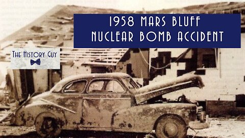 1958 Mars Bluff Nuclear Bomb Incident