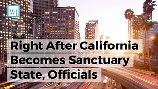 Right After California Becomes Sanctuary State, Officials Receive a Response From the People - Video