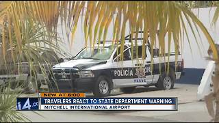 Wisconsin travelers wary after Mexico travel warning expanded - Video