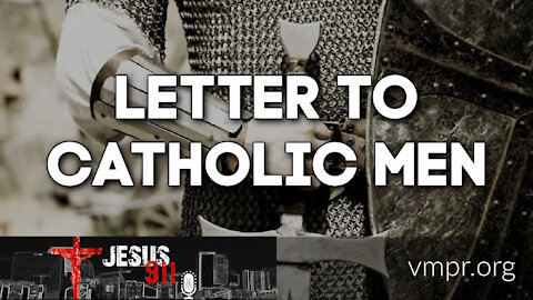 02 Mar 21, Jesus 911: Letter to Catholic Men