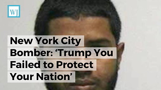 New York City Bomber: 'Trump You Failed to Protect Your Nation' - Video