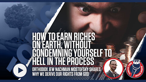 How to Earn Riches on Earth, Without Condemning Yourself to Hell   Orthodox Jew Nachman Mostofsky