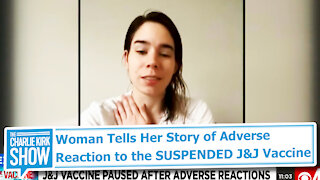 Woman Tells Her Story of Adverse Reaction to the SUSPENDED J&J Vaccine