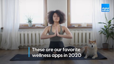 The top 5 wellness apps to help you survive 2020
