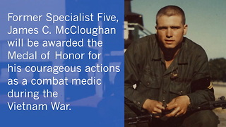 Spc. 5 James Mccloughan To Be Awarded The Medal Of Honor - Video