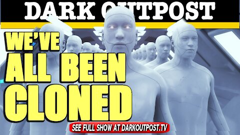 Dark Outpost 04-12-2021 We've All Been Cloned