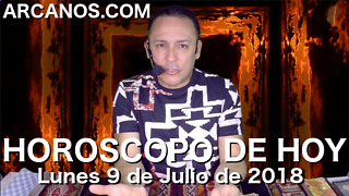 HOROSCOPO DE HOY ARCANOS Lunes 9 de Julio de 2018 - Video