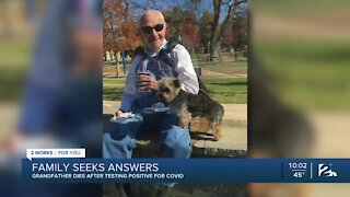 Family seeks answers, grandfather dies after testing positive for COVID