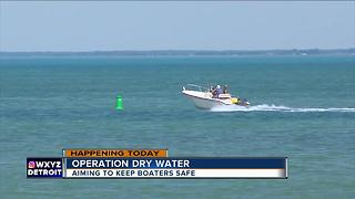 Operation Dry Water aims to keep boaters safe - Video