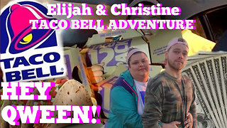 Elijah Daniel's Taco Bell Adventure: Hey Qween! BONUS - Video