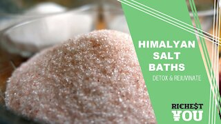 Himalayan Salt Bath Detox Benefits | Richest You Health