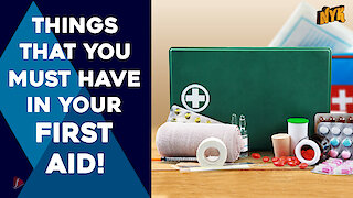 Things That You Must Have In Your First Aid Kit