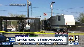 Quartzsite officer shot by arson suspect - Video