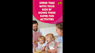 Top 4 Super Fun Activities To Do With Your Kids At Home *
