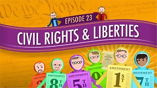 Civil Rights & Liberties: Crash Course Government #23 - Video