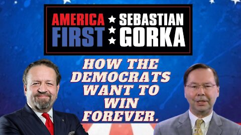 How the Democrats want to win forever. Hans von Spakovsky with Sebastian Gorka on AMERICA First