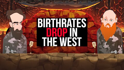 BIRTH RATES DROPPING IN THE WEST ||BUER BITS||