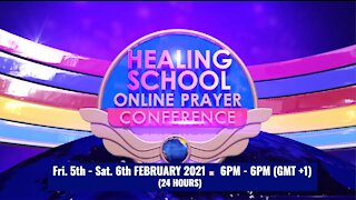 Healing School Online Prayer Conference | 24 hours Beginning February 5, 2021