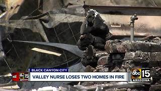 Nurse loses two homes in Black Canyon City fire - Video