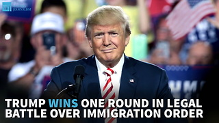 Trump Wins One Round In Legal Battle Over Immigration Order - Video