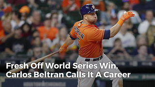 Fresh Off World Series Win, Carlos Beltran Calls It A Career - Video