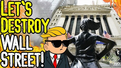 Let's DESTROY Wall Street! - This Is JUST THE BEGINNING! - What You Need To Know!