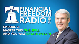 Episode 3 - Master This One Skill And You Will Create Wealth