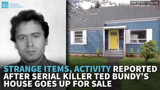 Strange Items, Activity Reported After Serial Killer Ted Bundy's House Goes Up For Sale - Video