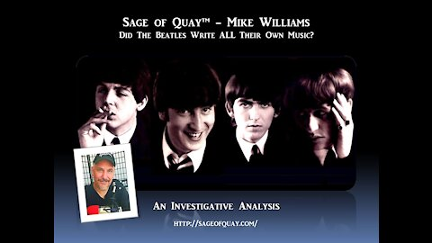 Sage of Quay™ - Mike Williams - Did The Beatles Write All Their Own Music?