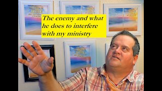 The enemy and what he does to interfere with my ministry